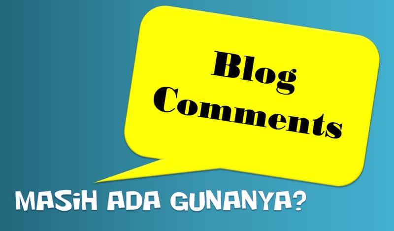 apakah blog comment masih ada gunanya